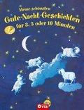 Meine schönsten Gute-Nacht-Geschichten für 3, 5 oder 10 Minuten