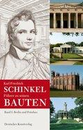 Karl Friedrich Schinkel. Führer zu seinen Bauten: Berlin und Potsdam; Bd.1