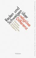 Reden und Schweigen über religiöse Differenz