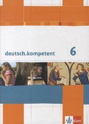 deutsch.kompetent, Allgemeine Ausgabe: 6. Klasse, Schülerbuch