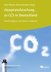 Akzeptanzforschung zu CCS in Deutschland.
