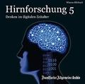 Hirnforschung, Audio-CDs: Denken im digitalen Zeitalter, 2 Audio-CDs; Tl.5