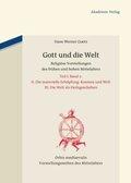 Gott und die Welt. Religiöse Vorstellungen des frühen und hohen Mittelalters - Tl.1/2