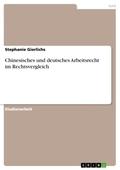 Chinesisches und deutsches Arbeitsrecht im Rechtsvergleich