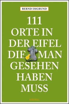 111 Orte in der Eifel, die man gesehen haben muss