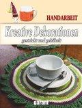 Kreative Dekorationen - gestrickt und gehäkelt