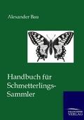 Handbuch für Schmetterlings-Sammler