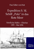 Expedition S. M. Schiff 'Pola' in das Rote Meer
