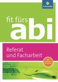 Fit fürs Abi - Ausgabe 2012: Referat und Facharbeit