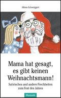 Mama hat gesagt, es gibt keinen Weihnachtsmann!