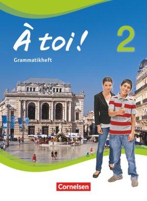 À toi! - Vier- und fünfbändige Ausgabe: Grammatikheft; Bd.2