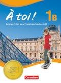 À toi! - Fünfbändige Ausgabe: Schülerbuch; Bd.1B