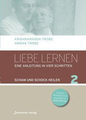 Liebe lernen - Eine Anleitung in vier Schritten, m. Audio-CD - Bd.2