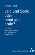 Leib und Seele oder mind and brain?