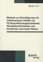 Methode zur Klassifizierung von Unfallszenarien mithilfe von FE-Gesamtfahrzeugsimulationen, Wavelettransformierten und k