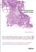 Persönlichkeitsstörungen verstehen in der Schule, Schulsozialarbeit und Jugendhilfe III, m. 1 DVD-ROM