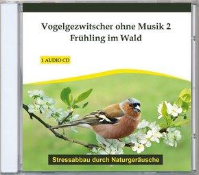 Vogelgezwitscher ohne Musik, Audio-CD - Tl.2