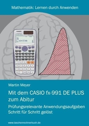 Mit dem CASIO fx-991 DE Plus zum Abitur