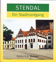 Stendal, Ein Stadtrundgang