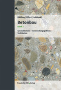 Betonbau: Spezialbetone - Anwendungsgebiete - Sichtbeton; Bd.3
