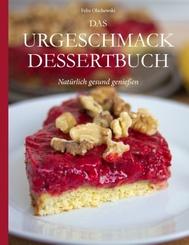 Das Urgeschmack-Dessertbuch