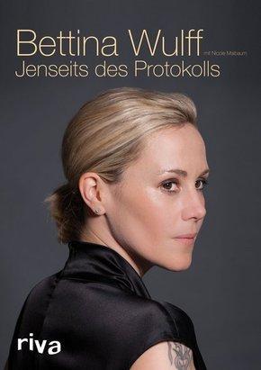Bettina Wulff - Jenseits des Protokolls