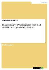 Bilanzierung von Wertpapieren nach HGB und IFRS - vergleichende Analyse