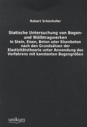 Statische Untersuchung von Bogen- und Wölbtragwerken