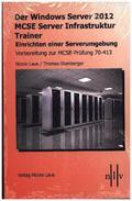 Der Windows Server 2012 MCSE Server Infrastruktur Trainer - Einrichten einer Serverumgebung