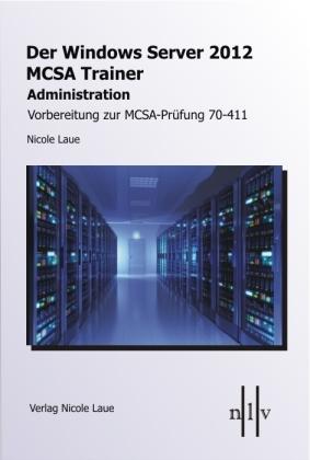Der Windows Server 2012 MCSA Trainer, Administration