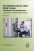Der Windows Server 2012 MCSA Trainer, Installation und Konfiguration