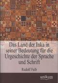 Das Land der Inka in seiner Bedeutung für die Urgeschichte der Sprache und Schrift
