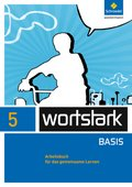 wortstark Basis, Differenzierende Ausgabe (2012): 5. Klasse, Arbeitsbuch für das gemeinsame Lernen