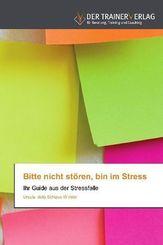 Bitte nicht stören, bin im Stress