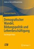 Demografischer Wandel, Bildungspolitik und Lehrerbeschäftigung