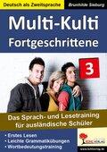Multi-Kulti - Deutsch als Fremdsprache: Fortgeschrittene; Bd.3