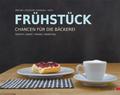 Frühstück - Chancen für die Bäckerei