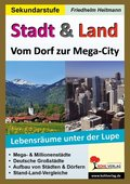 Stadt & Land - Vom Dorf zur Mega-City