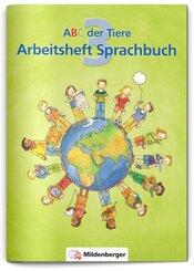 ABC der Tiere: 3. Schuljahr, Arbeitsheft Sprachbuch