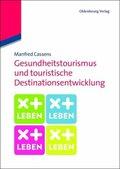 Gesundheitstourismus und touristische Destinationsentwicklung