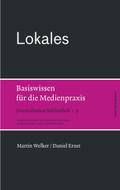 Journalismus Bibliothek: Lokales. Basiswissen für die Medienpraxis; Bd..5