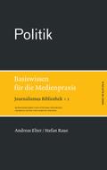 Journalismus Bibliothek: Politik; Bd.1