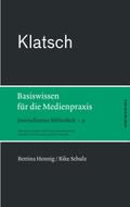 Journalismus Bibliothek: Klatsch. Basiswissen für die Medienpraxis; Bd.9