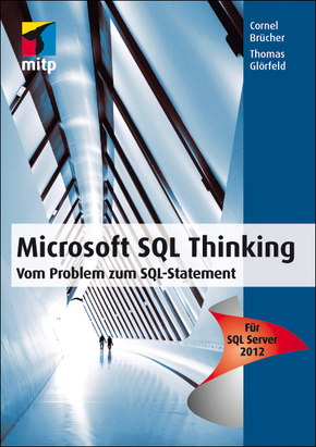 Microsoft SQL Thinking - Vom Problem zum SQL-Statement