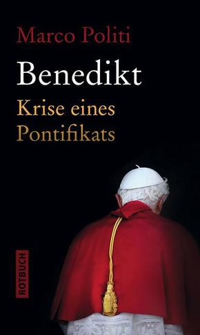 Benedikt; Krise eines Pontifikats   ; Rotbuch ; Deutsch; ca. 448 S. -