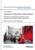 The Quest for an Ideal Youth in Putin's Russia II - Vol.2
