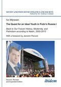 The Quest for an Ideal Youth in Putin's Russia I - Vol.1
