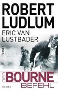 Robert Ludlum - Der Bourne Befehl