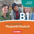 Pluspunkt Deutsch, Ausgabe 2009: 1 Audio-CD zum Kursbuch (Lektion 1-6); Bd.B1/1