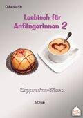 Lesbisch für Anfängerinnen: Cappuccino-Küsse